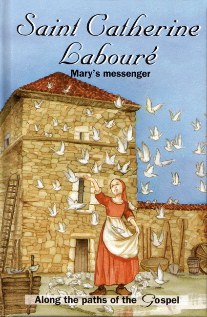 St. Catherine Laboure: Mary's Messenger