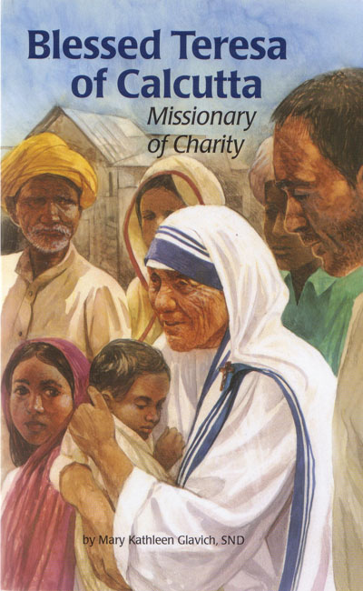 Bl Teresa of Calcutta: Missionary of Charity