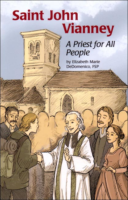 St. John Vianney: A Priest for all People