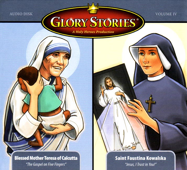Glory Stories: Mother Teresa & St. Faustina