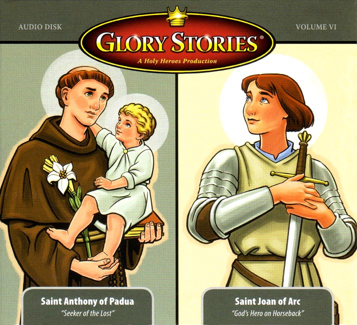 Glory Stories: St. Anthony & St. Joan of Arc