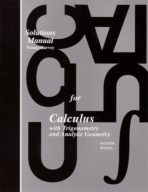 Saxon Calculus (1st edition) Solutions Manual