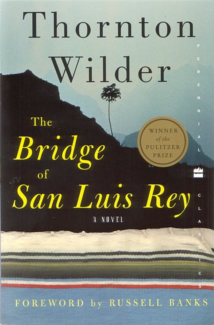 the bridge to san luis rey With this celebrated sentence thornton wilder begins the bridge of san luis  rey, one of the towering achievements in american fiction and a novel read.
