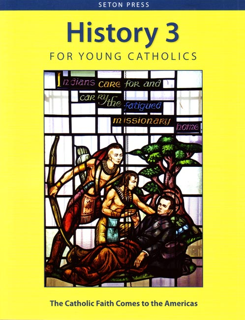 The Catholic Faith Comes to the Americas (key in book)