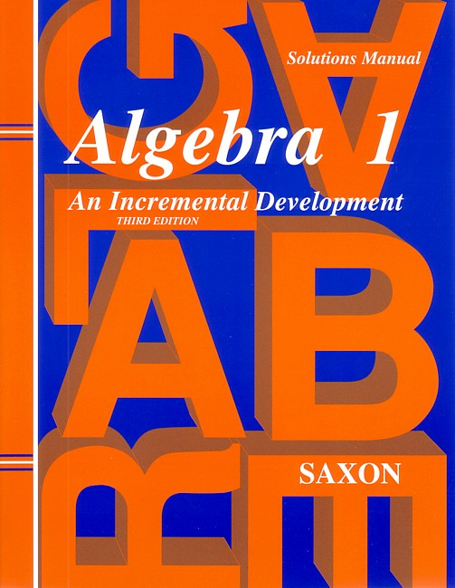 Saxon Algebra 1 (3rd edition) Solutions Manual