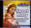 Sweet Mary: Songs of the Holy Family