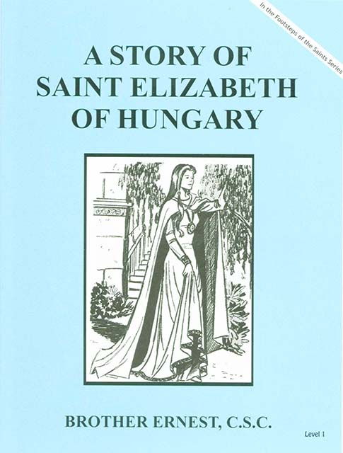 A Story of St. Elizabeth of Hungary