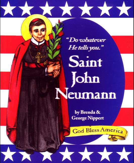 St. John Neumann: Do Whatever He tells You