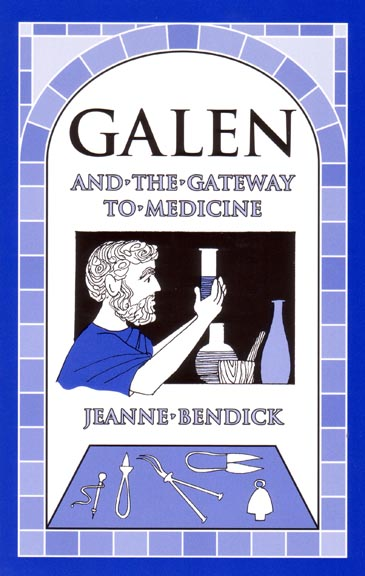 Galen and the Gateway to Medicine